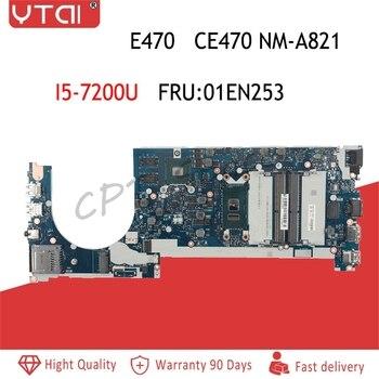 For Lenovo Thinkpad E470 CE470 Laptop Motherboard NM-A821 01EN253 01LV764 01YT094 SR2ZU I5-7200U DDR4 100% fully Tested