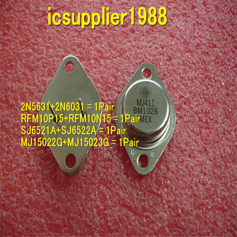2N5631+2N6031, RFM10P15+RFM10N15, SJ6521A+SJ6522A, MJ15022G+MJ15023G, All Are 1pcs+1pcs/1Pair