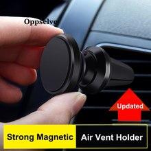 Oppselve-soporte magnético de teléfono para coche, rejilla de ventilación de aire para iPhone, Samsung, Xiaomi, Universal, GPS, imán