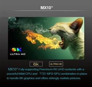 Image 4 - MX10 PLUS 6K Smart TV BOX Android 9.0 4GB 64GB Allwinner H6 Quad Core BT4.0 2.4G/5G Dual WIFI 3D 6K HDR Media Player Set Top Box