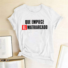 Camiseta con estampado de Que Empiece El Matriarcado para mujer, camiseta feminista de verano, camiseta de La Casa de Papel
