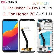 Дисплей 5,7 дюйма для Huawei Honor 7C, ЖК дисплей с диагональю экрана 7 А, Φ L21, сенсорный экран для Huawei 7A Pro, дисплей с рамкой для телефона