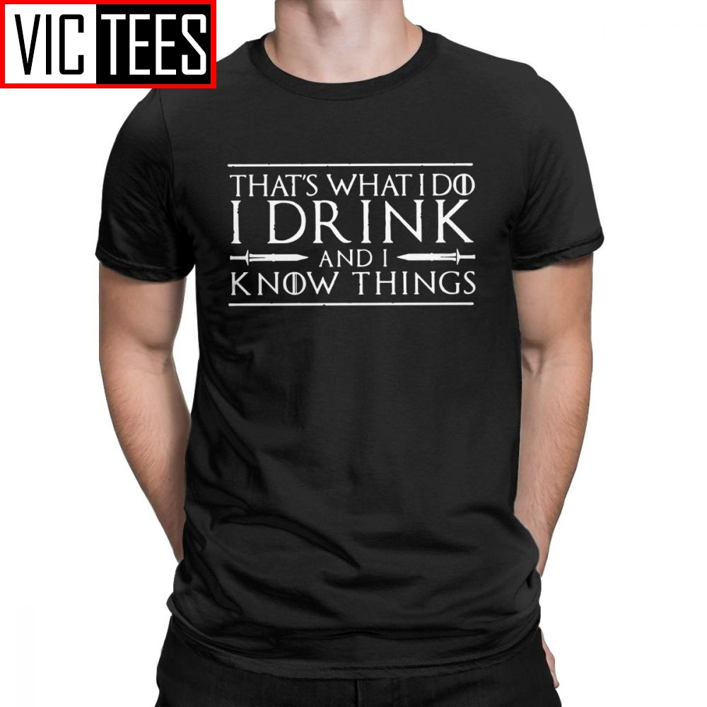 Men's Man's Game Of Thrones T-Shirt Tyrion Lannister That's What I Drink Know Things Funny Clothes Cotton Tees Black T Shirt