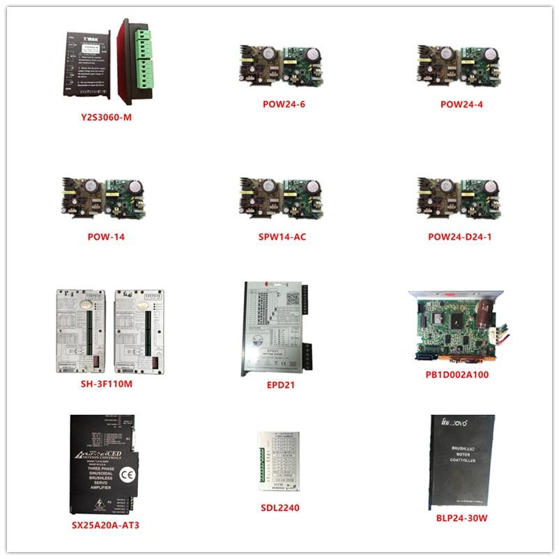 Used Y2S3060-M| POW24-6| POW24-4| POW-14| SPW14-AC| POW24-D24-1| SH-3F110M| EPD21| PB1D002A100| SX25A20A-AT3|SDL2240|BLP24-30W