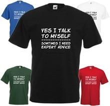 Sim eu falo comigo mesmo eu preciso especialista conselho t camisa t natal presente topo slogan louco