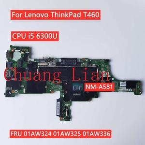 For Lenovo ThinkPad T460 notebook motherboard BT462 NM-A581 with CPU i5 6300U FRU 01AW324 01AW325 01AW336 100% Fully Tested