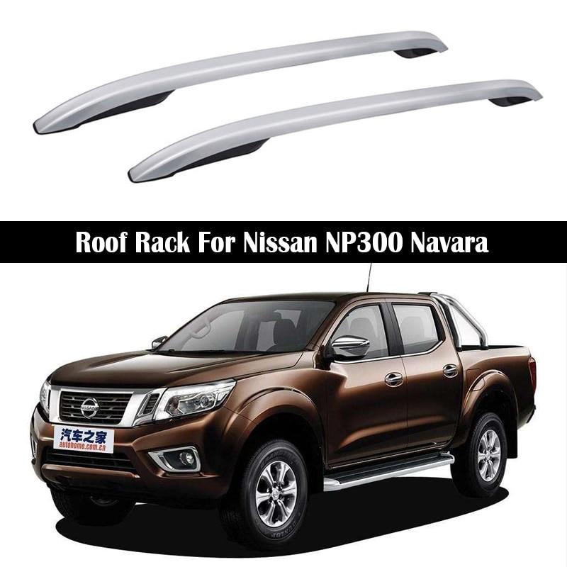 De aluminio de portaequipajes de aleación para Nissan NP300 Navara 2016-2021 rieles Bar equipaje compañía bares top Cross bar Rack carril cajas