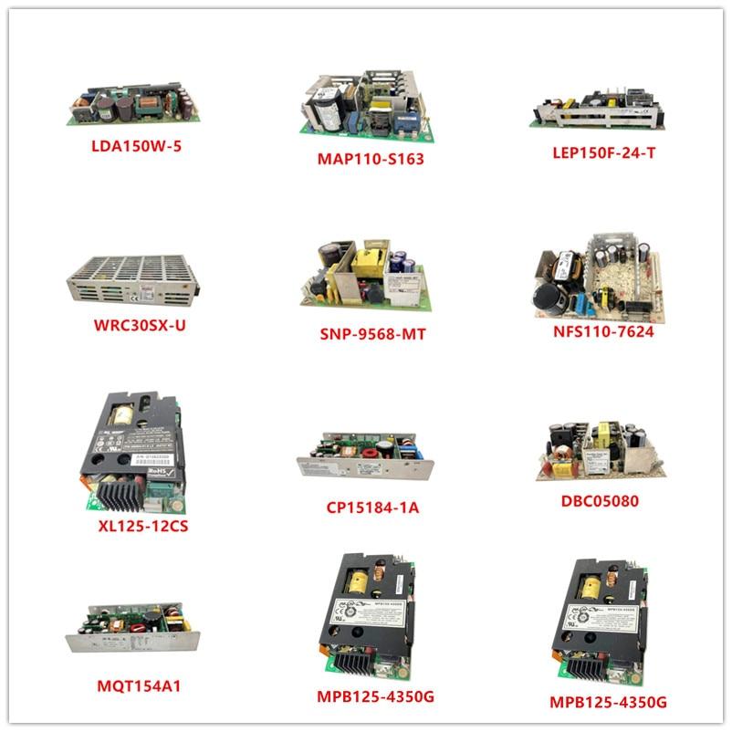 LDA150W-5 MAP110-S163 LEP150F-24-T WRC30SX-U SNP-9568-MT NFS110-7624 XL125-12CS CP15184-1A DBC05080 MQT154A1 MPB125-4350G Used