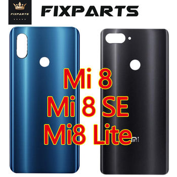 New for Xiaomi Mi8 Battery Cover Back Glass Rear Door Housing Case Replace Parts For Xiaomi Mi 8 SE Battery Cover 8SE 8 Lite 10pcs lot for xiaomi mi 8 mi8 se mi 8se battery back cover rear door housing side key replacement repair spare parts replacement