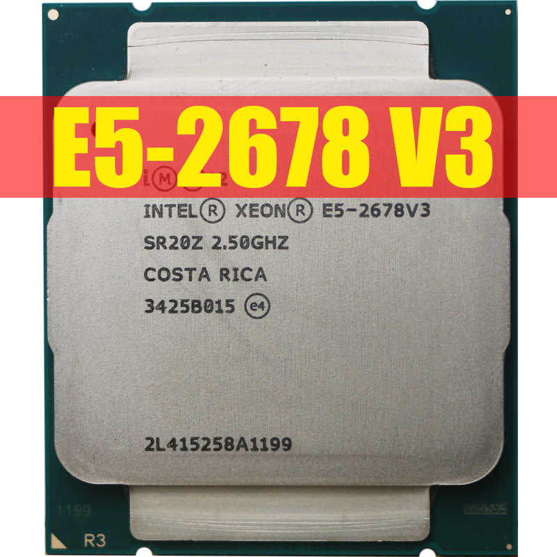 Processore Intel Xeon E5 2678 V3 CPU 2.5G Servire CPU LGA 2011-3 e5-2678 V3 2678V3 PC Desktop processore CPU Per X99 scheda madre