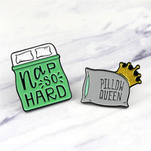 Pillow Bed Green Enamel Pin nap so hard,PILLOW QUEEN Brooches Pins Badge For Kids Shirts Lapel Backpack Jewelry Gift(China)
