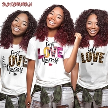RAISEVERN First Love Yourself Print Letter Women Tshirt Cotton Casual Funny T Shirt