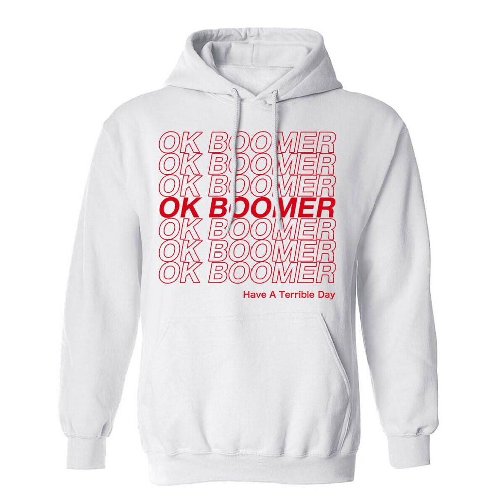 OK Boomer T Shirt - New Thing New Ideas Quote Funny T Shirt - Hooded Sweatshirt Cotton Quality Hoodies For Men And Women