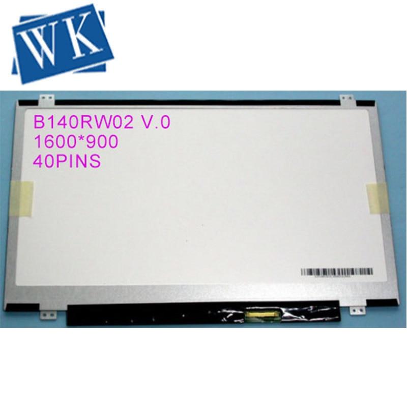 Livraison Gratuite B140RW02 V.0 v0 v1 v2 V.1 V.2 LTN140KT03 LP140WD2 TLC1 N140FGE-LA2 1600X900 40PIN Mince LED écran lcd d'ordinateur portable de Panneau