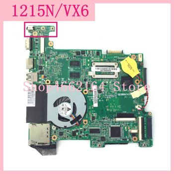 1215N/VX6 Laptop motherboard For ASUS EEE PC 1215N/VX6 1215N 1215 mainboard 100%Tested Working fully tested free shipping 40 el3216 pwe1xg good working tested