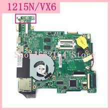 Carte mère dordinateur portable 1215N/VX6 pour ASUS EEE PC 1215N/VX6 1215N 1215 carte mère 100% testé fonctionnant entièrement testé livraison gratuite