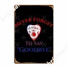 Poster de impressão de poster de estanho cartazes ouija dizer adeus por nova sinais de metal pub clube