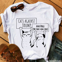 Cats Against Trump and Dogs Too! cute T-Shirt funny graphic tumblr unisex women quote Fashion grunge tshirt top tee(China)