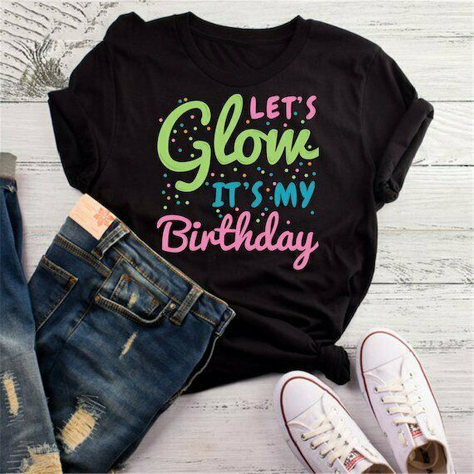 Let'S Glow It'S My Birthday T-Shirt Glow Party Let'S Glow Glow In The Dark G New Cool Tee Shirt