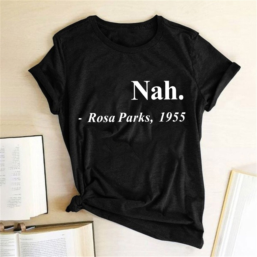 Equal Rights Slogan Women T Shirt Nah.Rosa Parks,1955 Letter Printed Tshrits Short Sleeve Hipster Streetwear Graphic Tees Tops