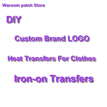 DIY Custom Brand LOGO Patches For Clothes Iron On Transfers For T-shirt Heat Transfer Vinyl Sticker Thermal Transfers Applique diy custom brand logo patches for clothes iron on transfers for t shirt heat transfer vinyl sticker thermal transfers applique