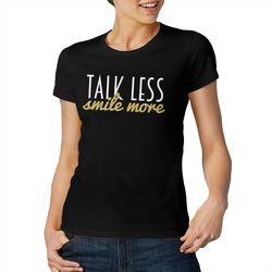 Talk Less, Smile More Cool And Funny Short Sleeved Casual Fashion Cotton T-shirt Tee Shirts
