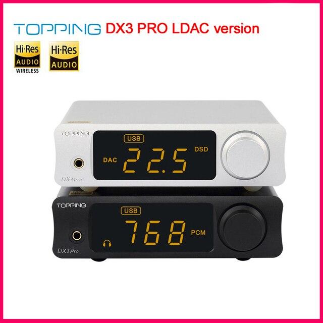 Newest LDAC Version TOPPING DX3 Pro 2*AK4493 TPA6120A2 DSD512 32bit/768kHz Hifi USB Bluetooth 5.0 DAC Headphone Amplifier