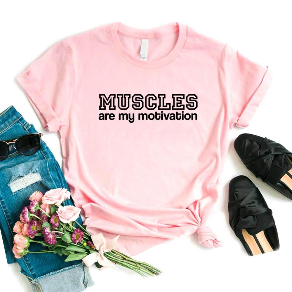Muscles Are My Motivation Women Tshirts Cotton Casual Funny T Shirt For Lady  Top Tee Hipster 6 Color Drop Ship NA-564
