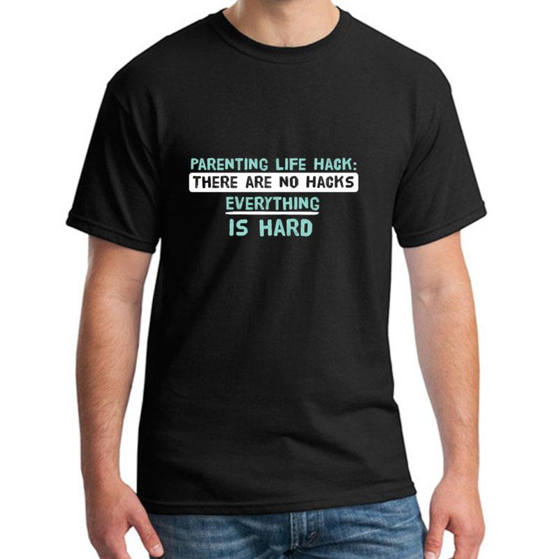 Cute Parenting Life Hacks: There Are No Hacks tee shirt big size s~87xL Casual Linen Knitted men's t-shirts image