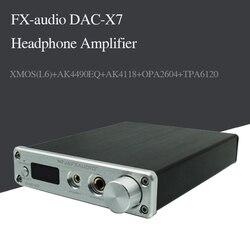 FX-AUDIO DAC-X7 USB Audio HiFi DAC Decoder XMOS AK4490EQ Headphone Amplifier DSD256 OPA2604 TPA6120