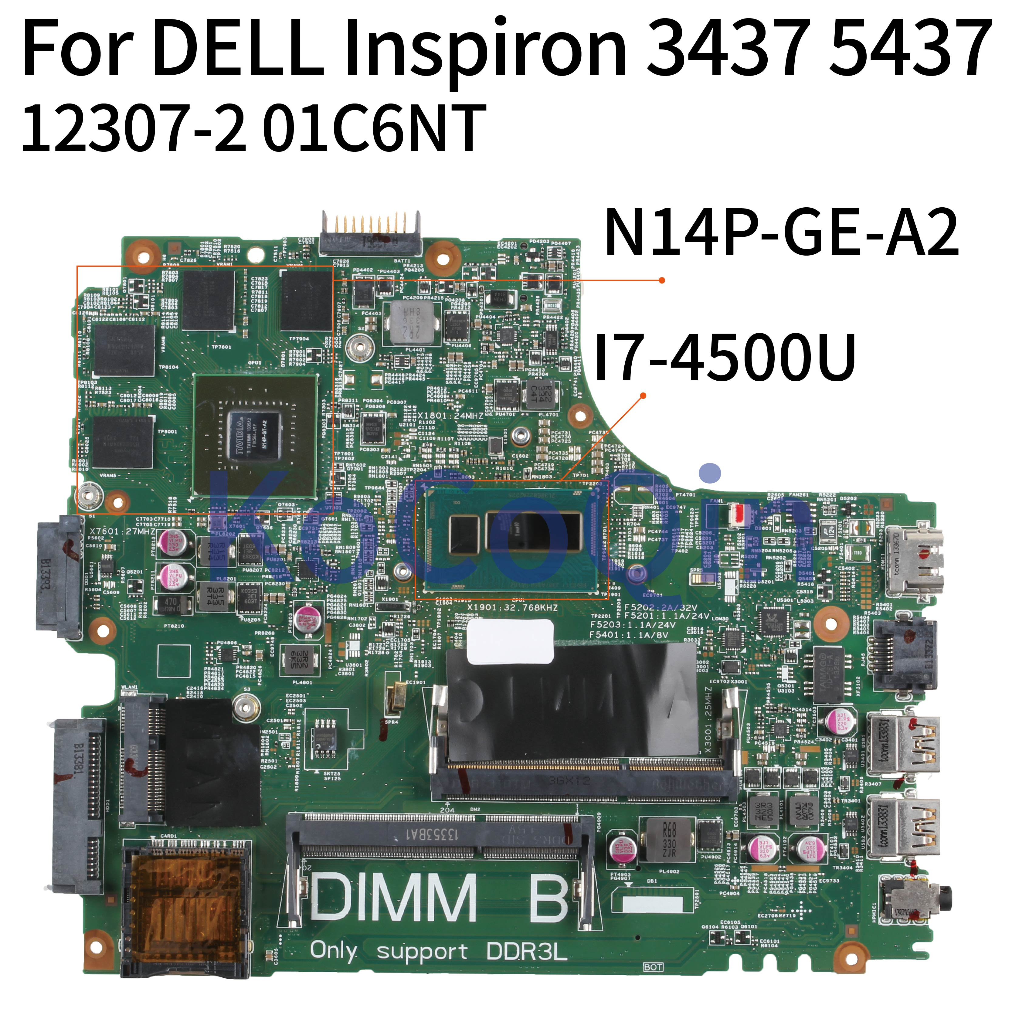 KoCoQin Laptop Motherboard For DELL Inspiron 14R 3437 5437 I7-4500U Mainboard 12307-2 CN-01C6NT 01C6NT N14P-GE-A2
