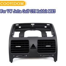 1PCS Front Dash Central Air Outlet Vent Part Without Hole For VW Jetta Golf GTI Rabbit MK5 1K0819728F 1K0819728J 1K0819728H