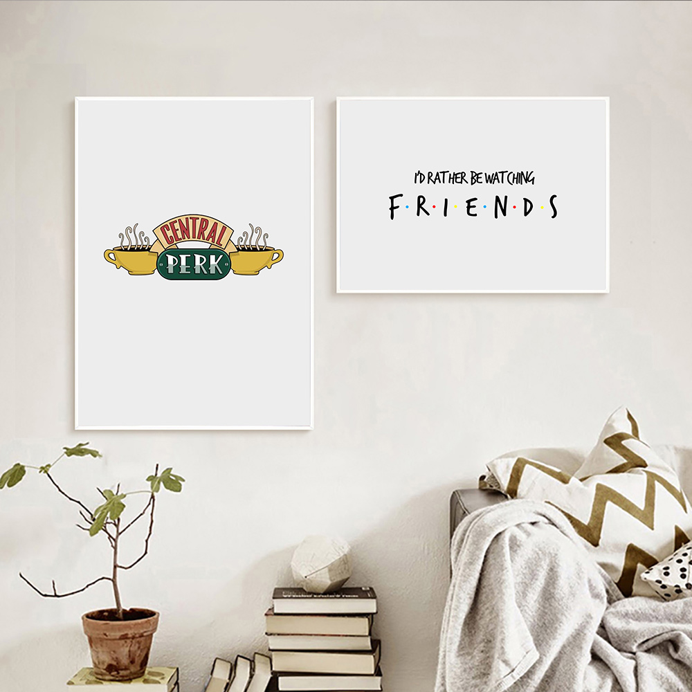 Friends TV Show Canvas Posters And Prints Friends Quote Art Print Painting Modern Wall Pictures For Living Room Home Decor