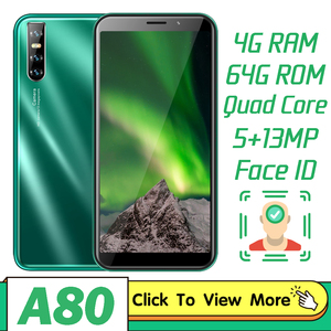 Face Recognition Unlocked A80 Mobile Phones 4G RAM 64G ROM Quad core CellPhones 13MP 6.0 inch MTK6580 celulares Android Phone