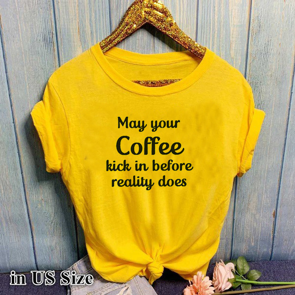 May Your Coffee Letter Print T Shirt Women Short Sleeve O Neck Loose Tshirt 2020 Summer Women Tee Shirt Tops Camisetas Mujer