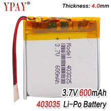 цена на High Quality 600mAh 3.7V Rechargeable 403035 Li Ion Battery 35x30x4mm Li-polymer Lithium Polymer Batteries For Mp3 Mp4 Gps Watch