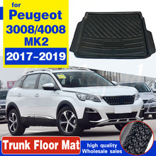 Для Peugeot 3008 4008 II MK2 2017 2018 2019 Задняя подкладка для груза коврик для багажника грязезащитная Водонепроницаемая прокладка индивидуальная подкл...