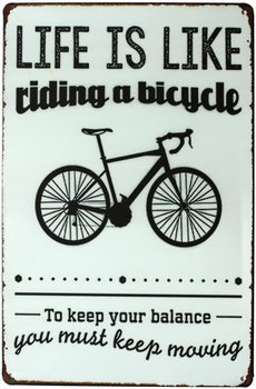Life is Like Riding A Bicycle You Much Keep Moving, Metal Tin Sign, Vintage Art Poster Plaque Garage Home Wall Decor