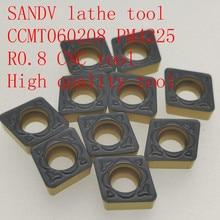 SANDV high quality lathe tool CCMT060208 PM4225 carbide internal turning tool, R0.8 CNC semi-finishing