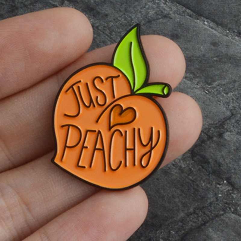 Эмалированные булавки Just Peachy, броши с фруктовым Персиком, джинсовая одежда, кепка, Сумка с отворотом, значок на кнопке, мультяшное растение, ювелирное изделие, подарок для друзей