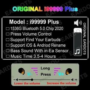 Original i99999 Plus TWS 1: 1 Wireless Earphone bluetooth 5.0 Earphone Volume Contr new function pk Air3 4 i90000MAX I90000pro