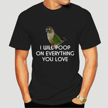 Green Cheek Conure Tops Tee T Shirt Poop On Things You Love Black Tee Mens Size S 3XL Streetwear Tops T-Shirt 8181D