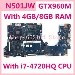 N501JW con i7-4720HQ CPU placa madre para ASUS ROG N501JW UX501J G501J UX50JW FX60J placa base de computadora portátil 8GB RAM GTX960M 100% prueba