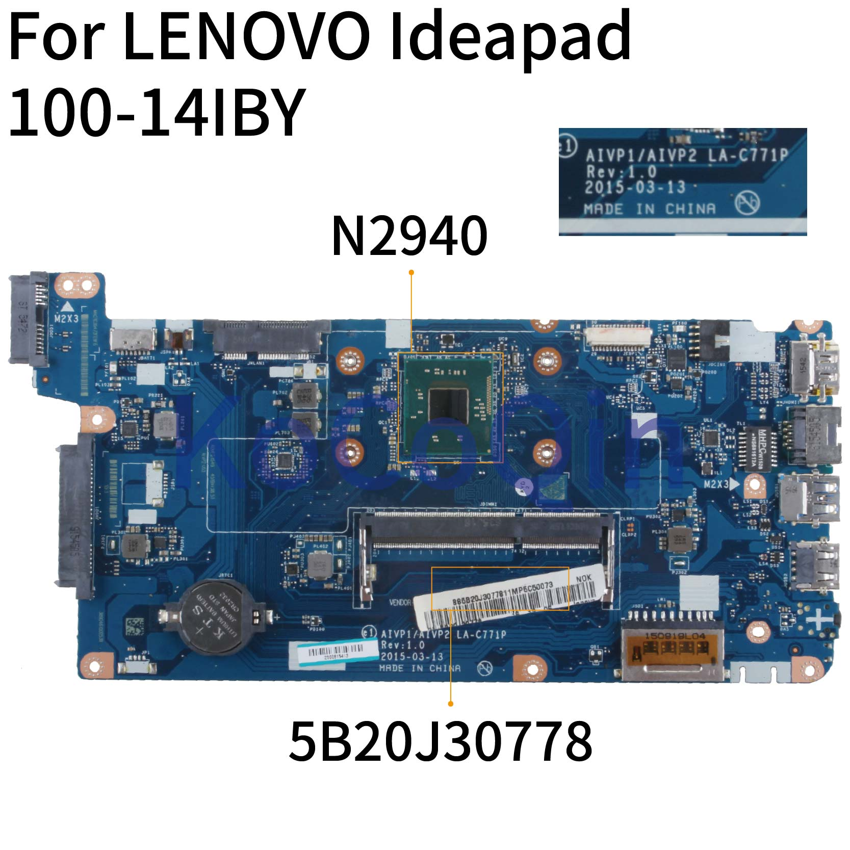 KoCoQin Laptop Motherboard For LENOVO Ideapad 100-14IBY N2840 N2940 Mainboard AIVP1/AIVP2 LA-C771P
