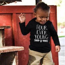 Kids 4th Birthday Tshirt Four Ever Young Print Funny Toddler Boys Girls Unisex Long Sleeve Clothes Children Casual Tops Outfit(China)