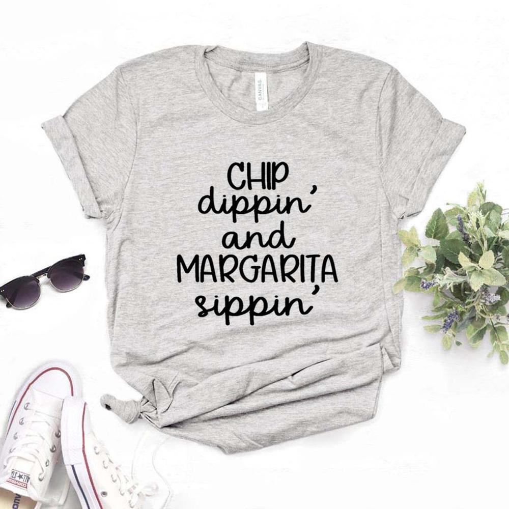 Chip Dippin' Margarita Sippin' Print Women Tshirts Cotton Casual Funny t Shirt For Lady Top Tee Hipster 6 Color NA-754 image