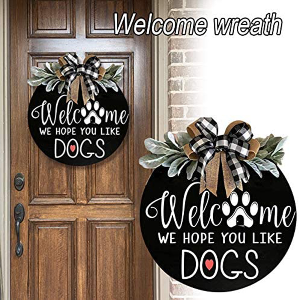 Welcome Sign Front Door Hanger Wreath Welcome Me -We Hope You Like Dogs Round Prompt Hanging Decoration for Home Outdoor Indoor