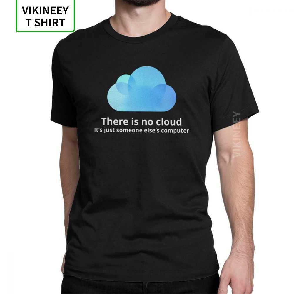 ผู้ชายไม่มี Cloud TShirt โปรแกรมเมอร์ Geek รหัส Coder Funny ลูกเรือคอ Tees แขนสั้นผ้าฝ้าย T เสื้อ