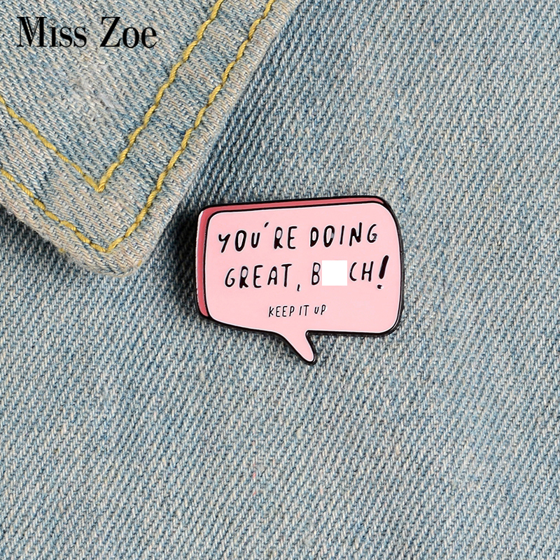 YOU ARE DOING GREAT Enamel Pins Custom KEEP IT UP Brooches Lapel Pin Shirt Bag Pink Dialog Badge Cartoon Old-School Jewelry Gift 1