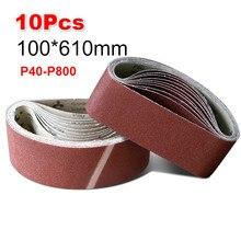 10 pièces 100*610mm bandes abrasives 40 800 grains papier abrasif bandes abrasives pour ponceuse outils rotatifs Dremel accessoires